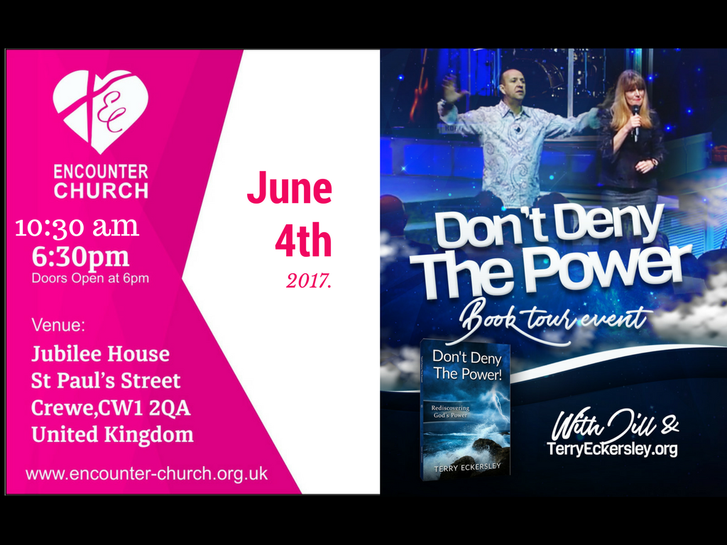 Don't Deny the Power: Encounter Church | June 4th 2017 @ Encounter Church | United Kingdom